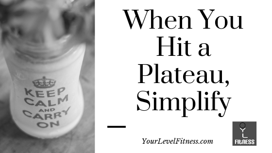 When You Hit a Plateau, Simplify.png