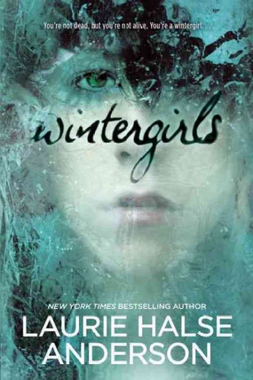 Wintergirls , by Laurie Halse Anderson