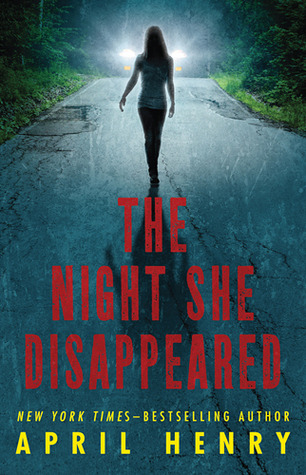 The Night She Disappeared , by April Henry