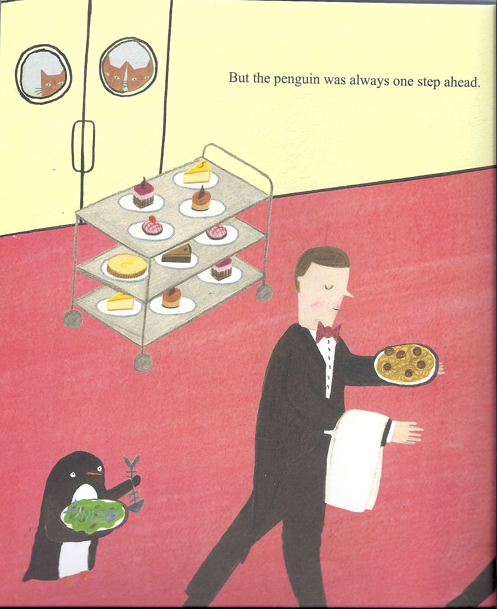 Penguin in Peril. See? So funny, how he's so perfectly emulating the waiter's posture and everything.