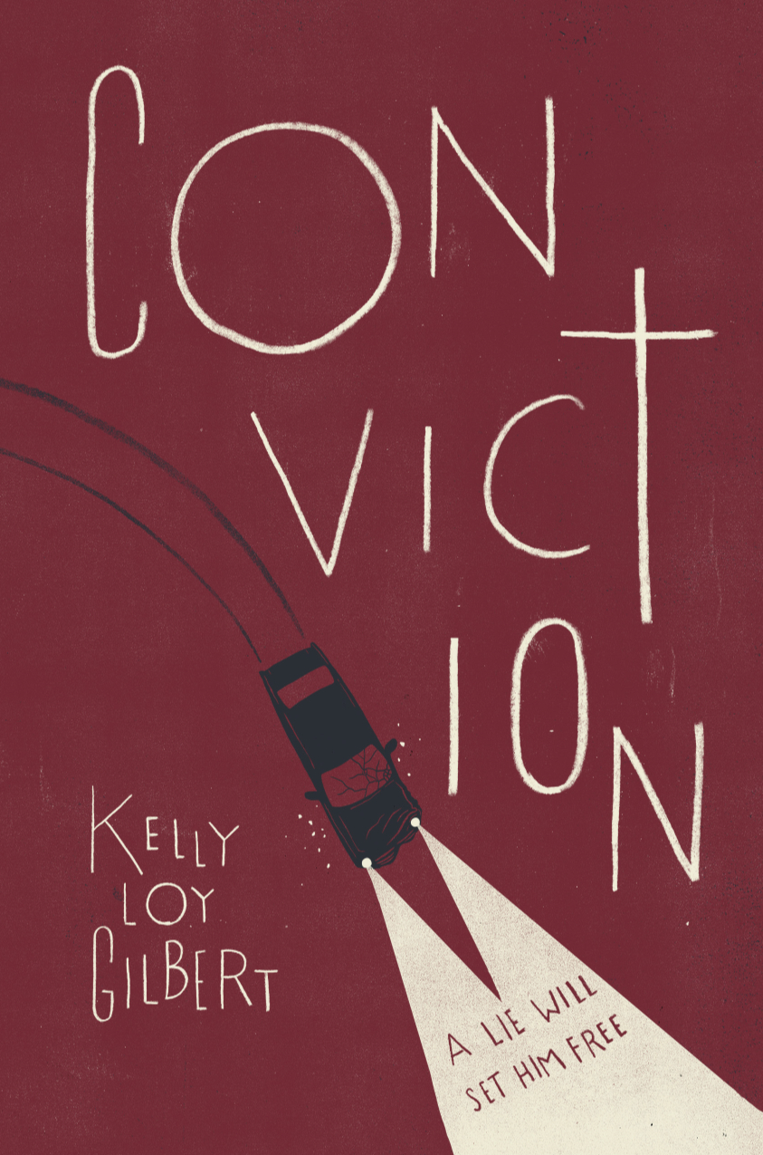 Conviction , by Kelly Loy Gilbert