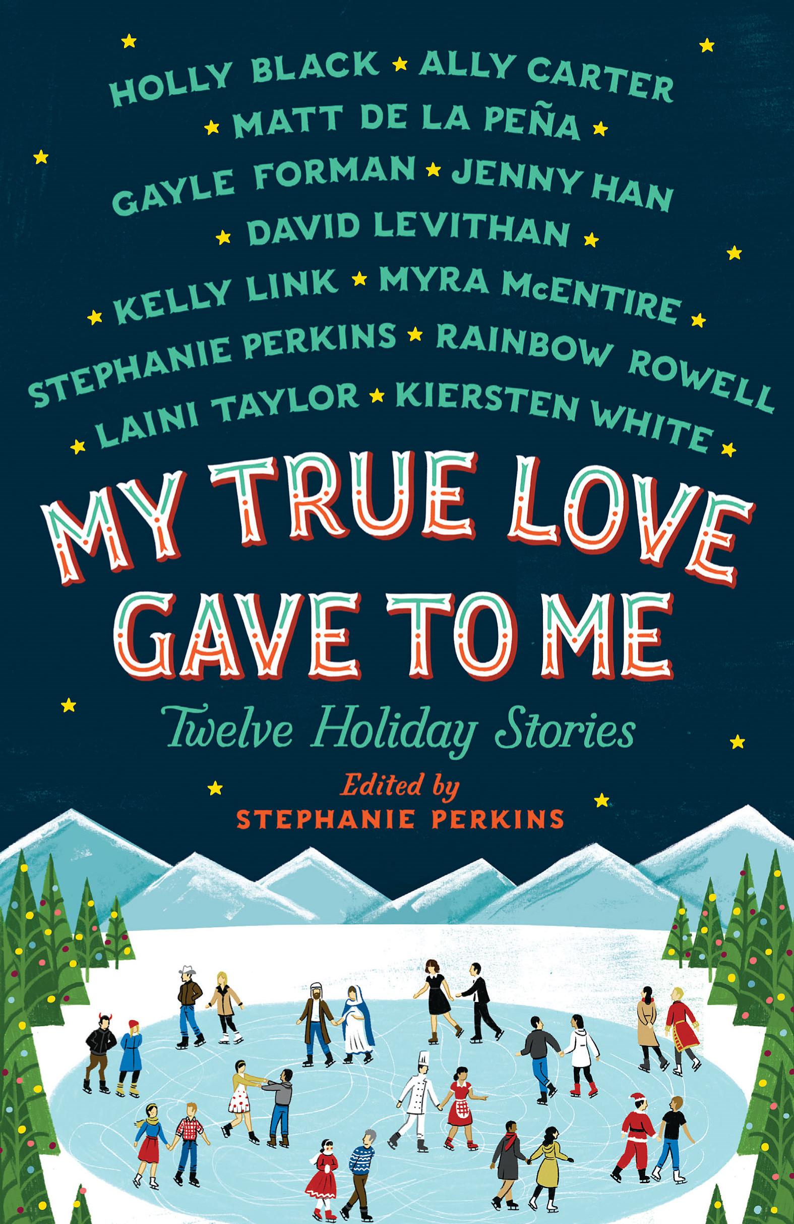 My-True-Love-Gave-to-Me edited by stephanie perkins.jpg