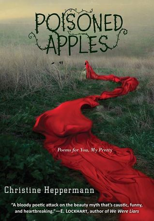 Poisoned Apples , by Christine Heppermann