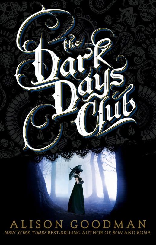 The Dark Days Club , by Alison Goodman