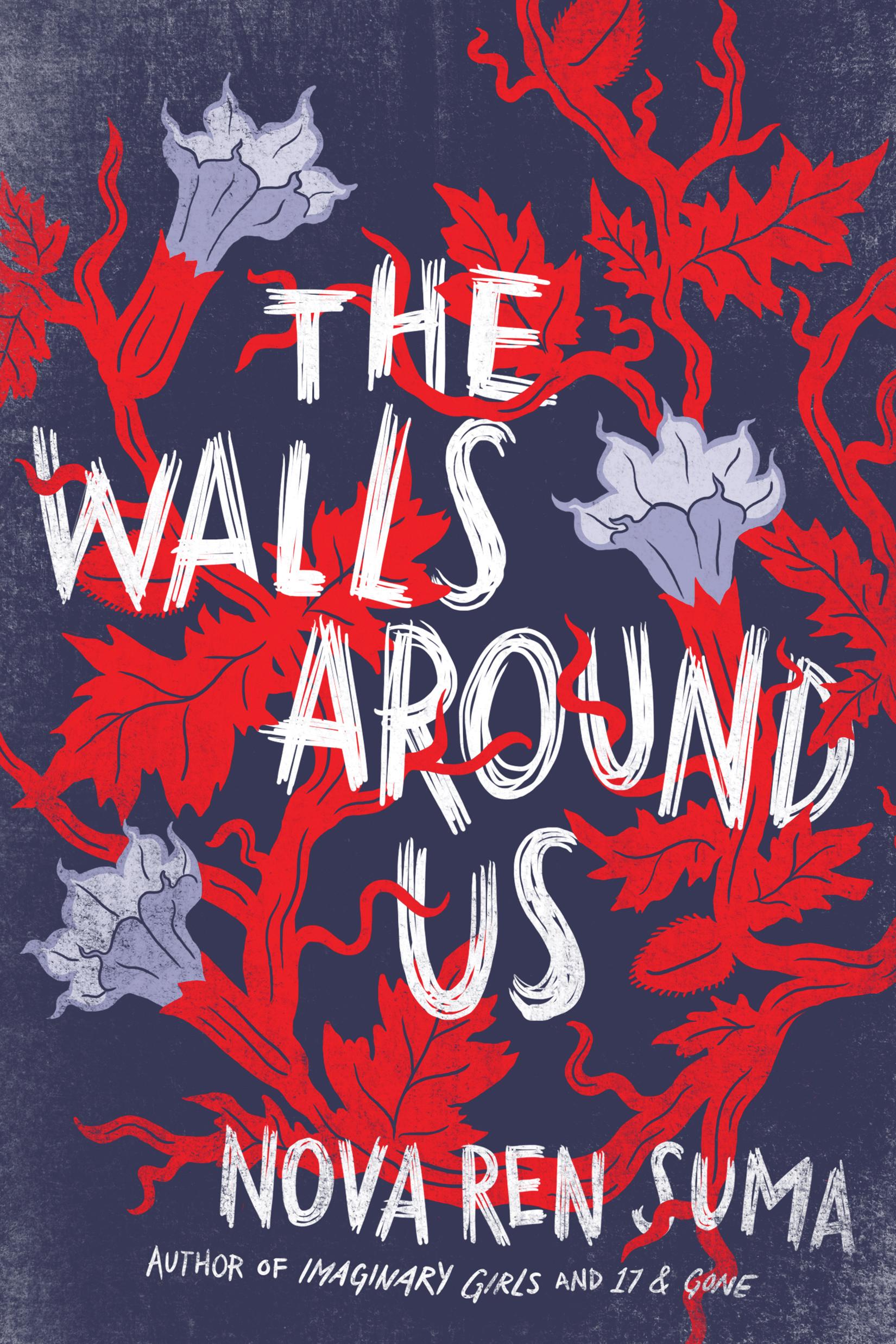 The Walls Around Us, by Nova Ren Suma