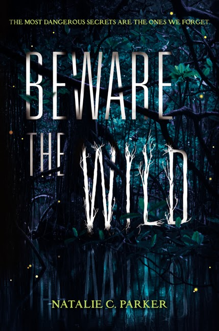 Beware the Wild , by Natalie C. Parker