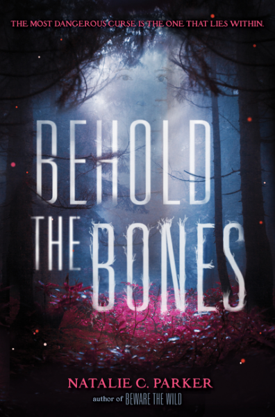 Behold the Bones , by Natalie C. Parker