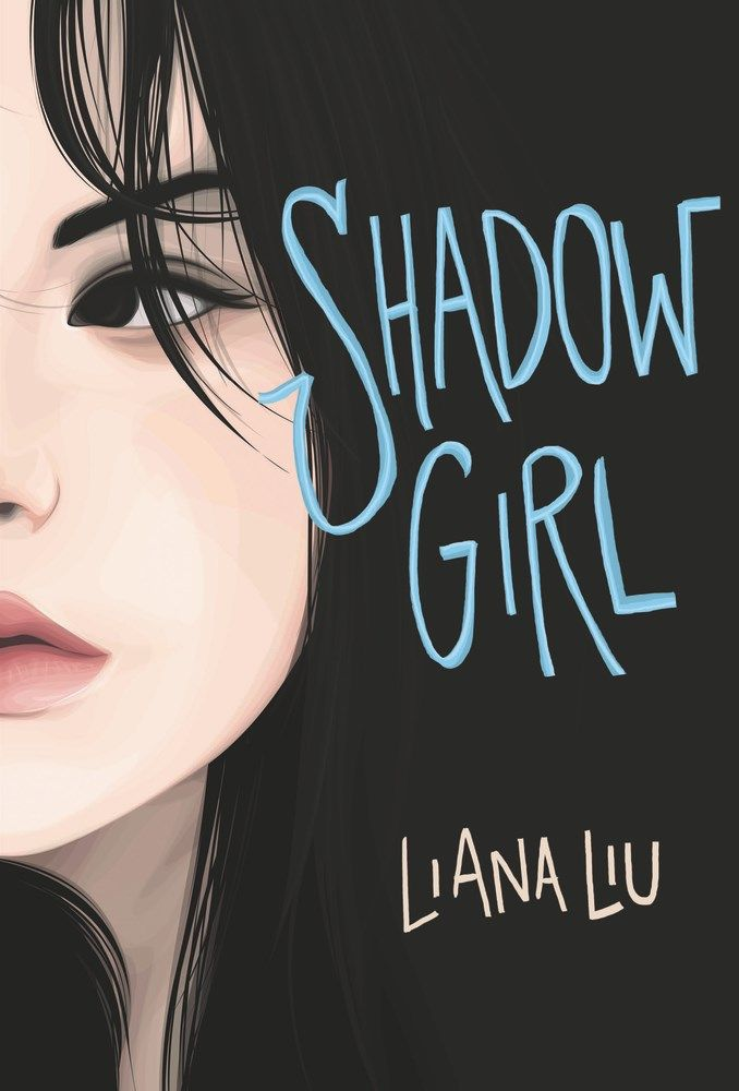 Shadow Girl, by Liana Liu
