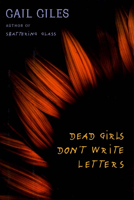 Dead Girls Don't Write Letters, by Gail Giles