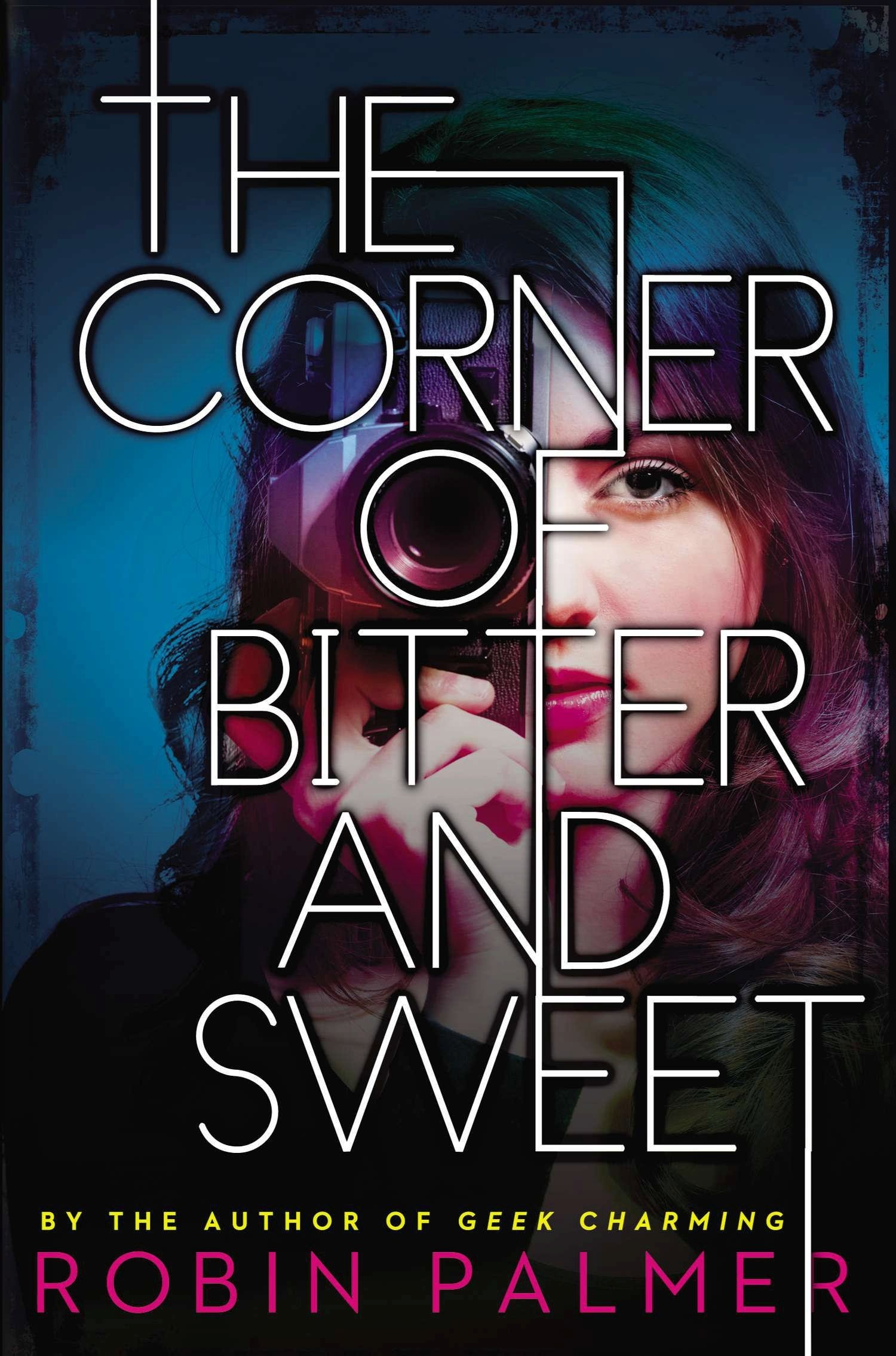 The Corner of Bitter and Sweet, by Robin Palmer