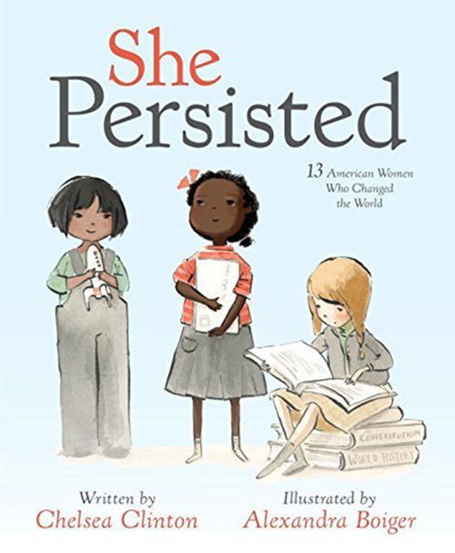 She Persisted, by Chelsea Clinton