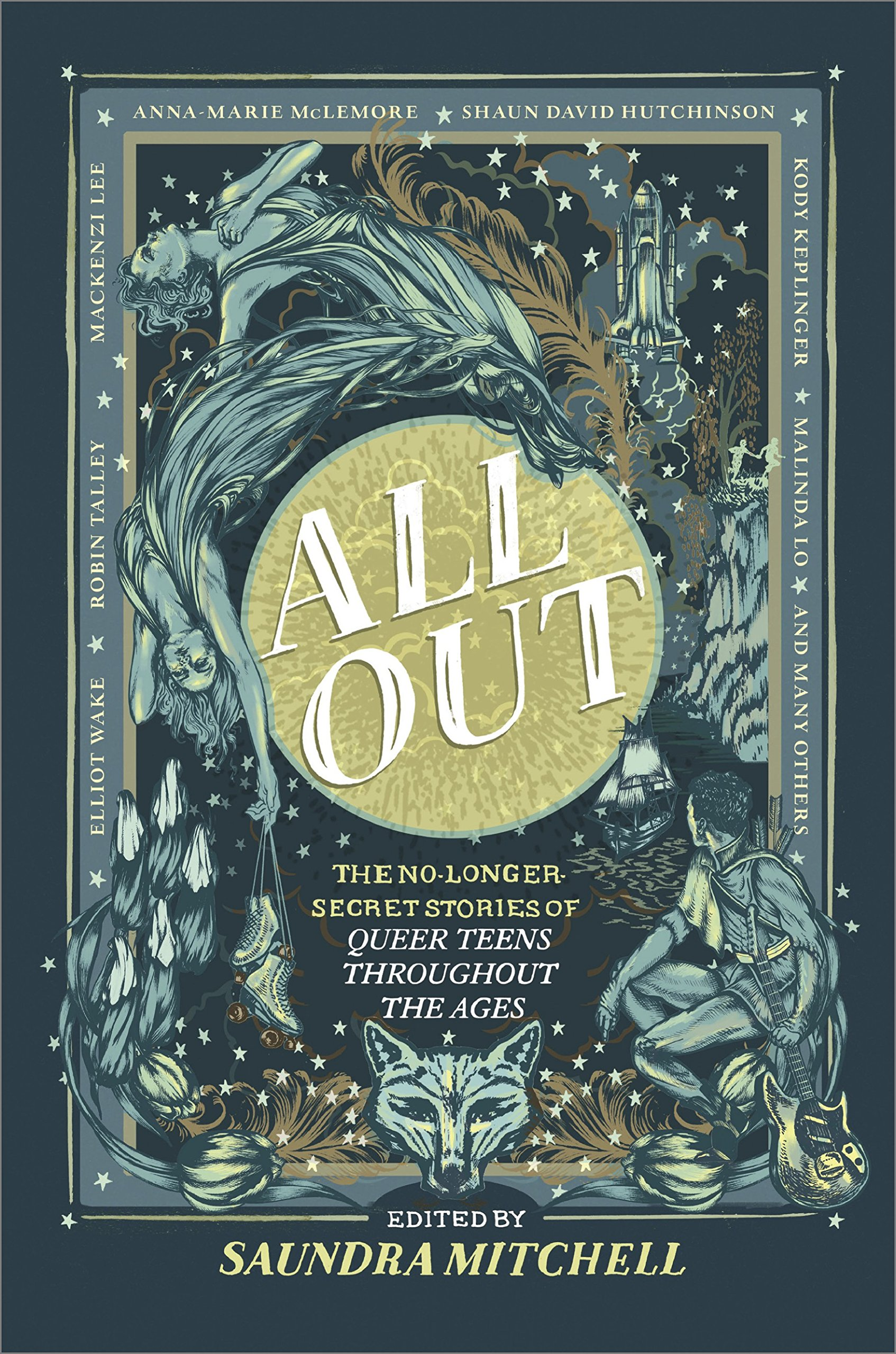 All-Out: The No-Longer-Secret Stories of Queer Teens Throughout the Ages, edited by Saundra Mitchell