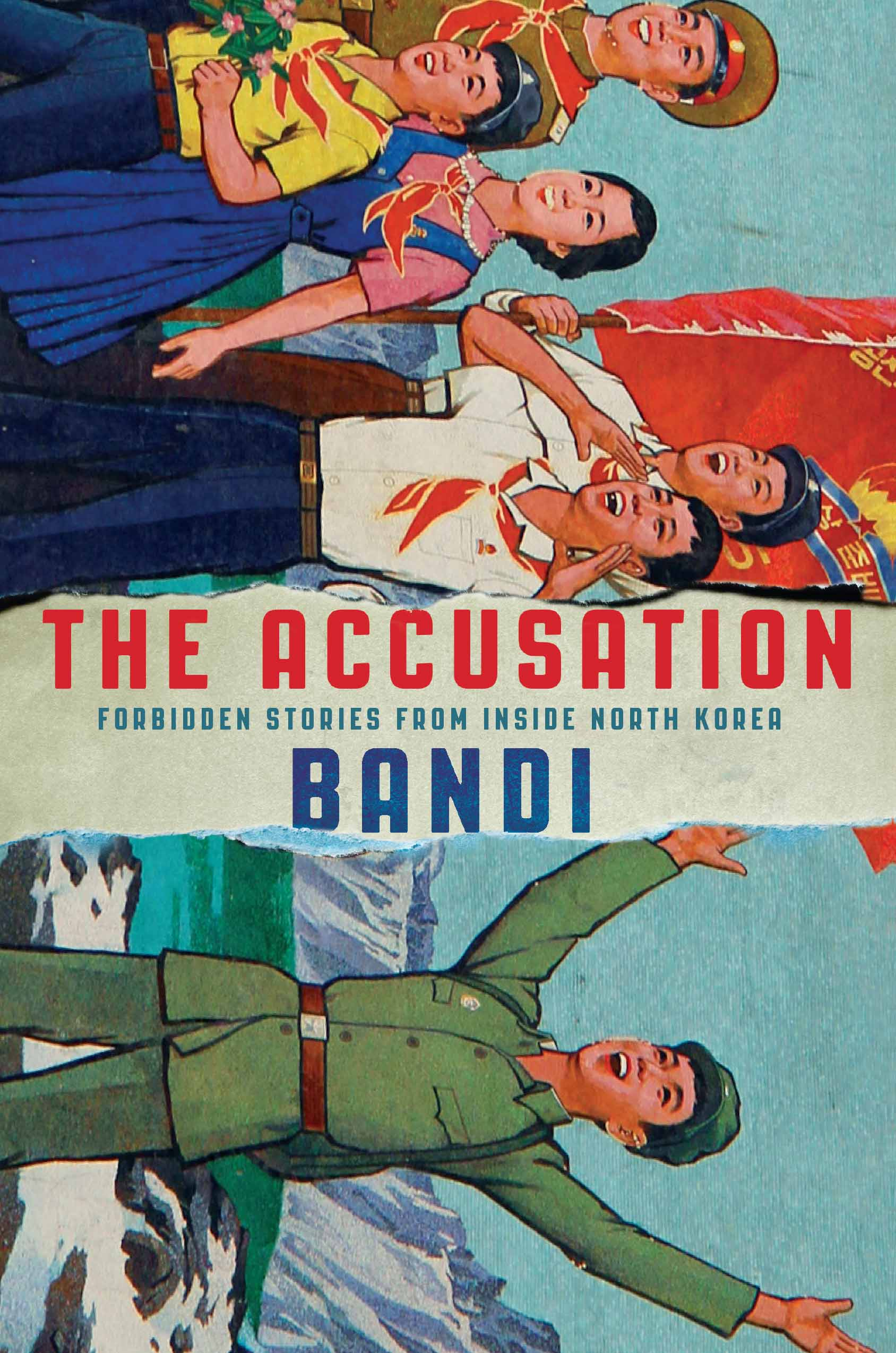 The Accusation: Forbidden Stories from Inside North Korea, by Bandi