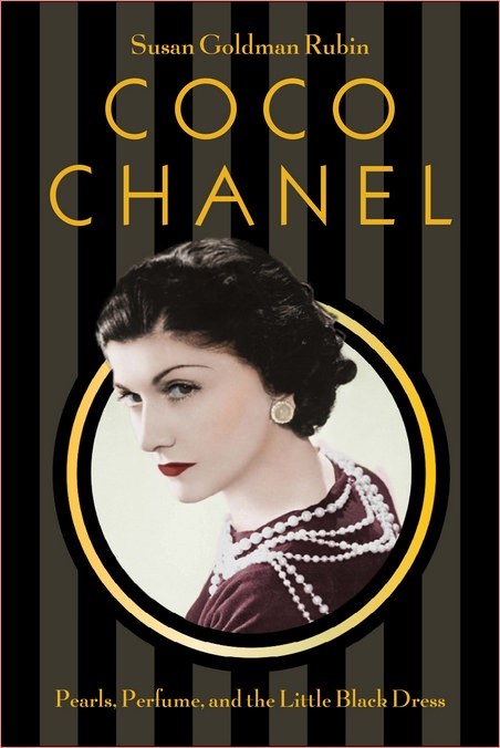 Coco Chanel: Pearls, Perfume, and the Little Black Dress, by Susan Goldman Rubin