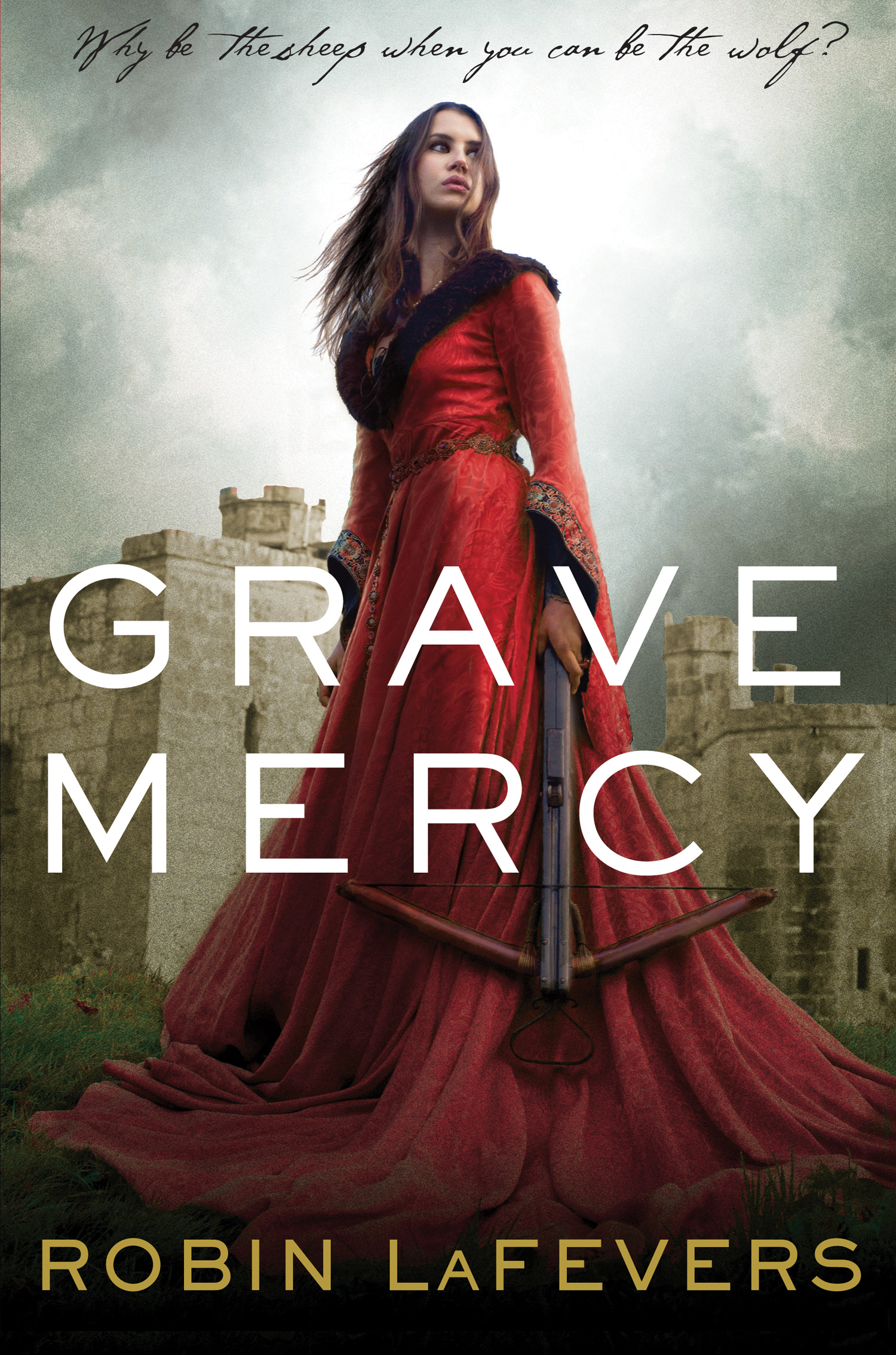 Grave Mercy , by Robin LaFevers