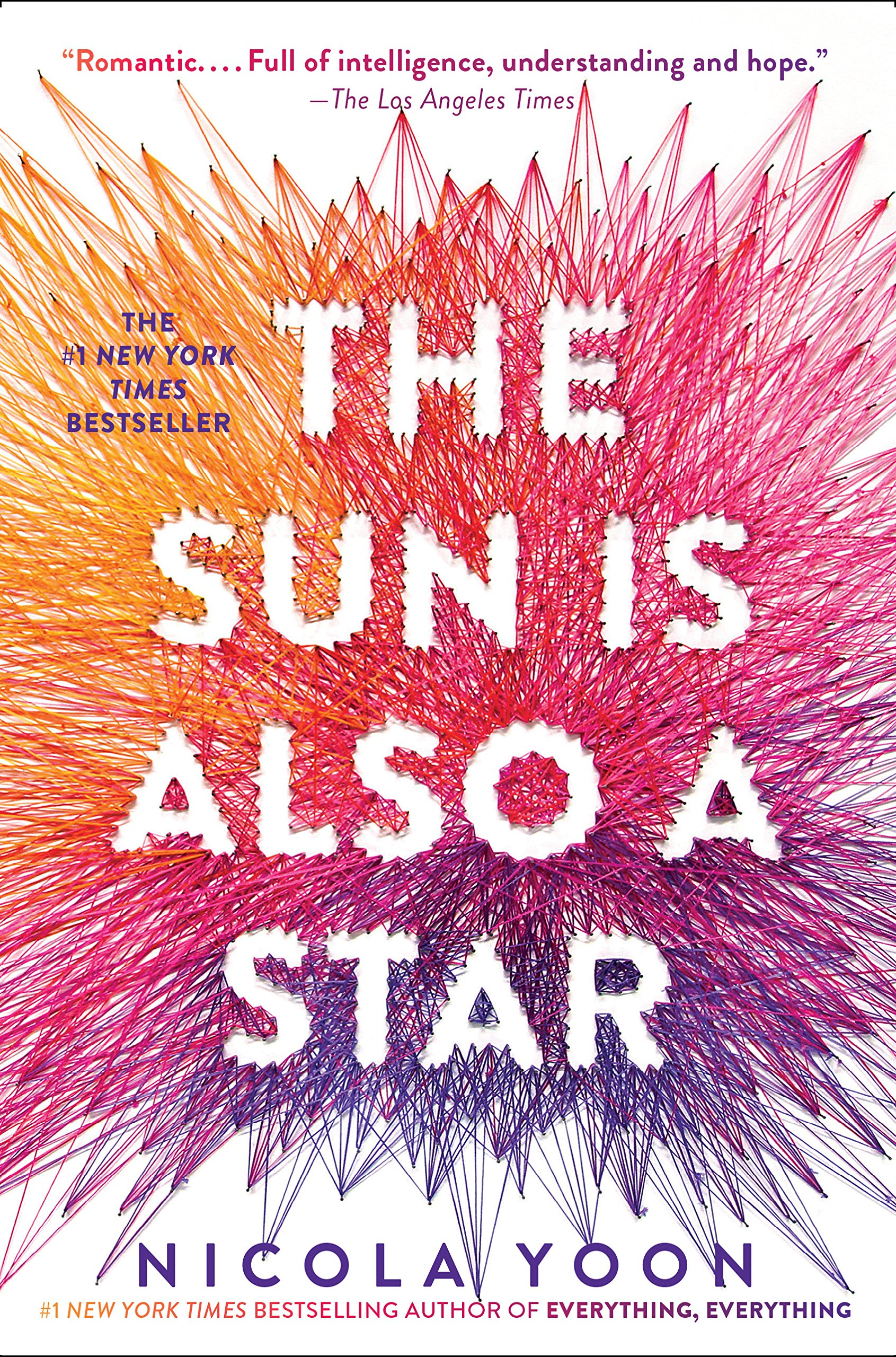 The Sun is Also a Star , by Nicola Yoon