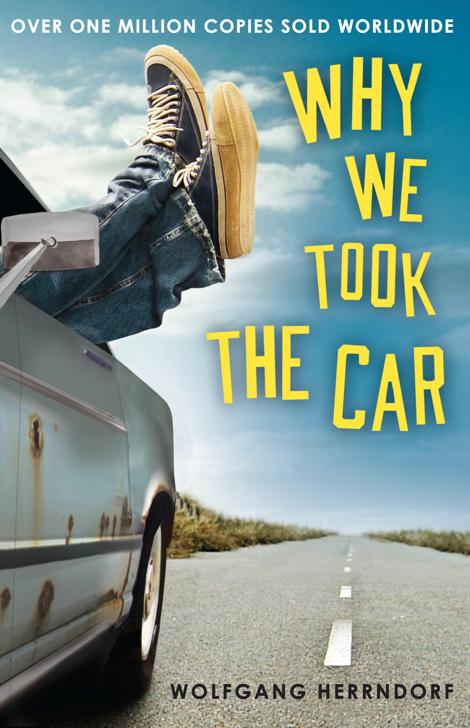 Why We Took the Car , by Wolfgang Herrndorf
