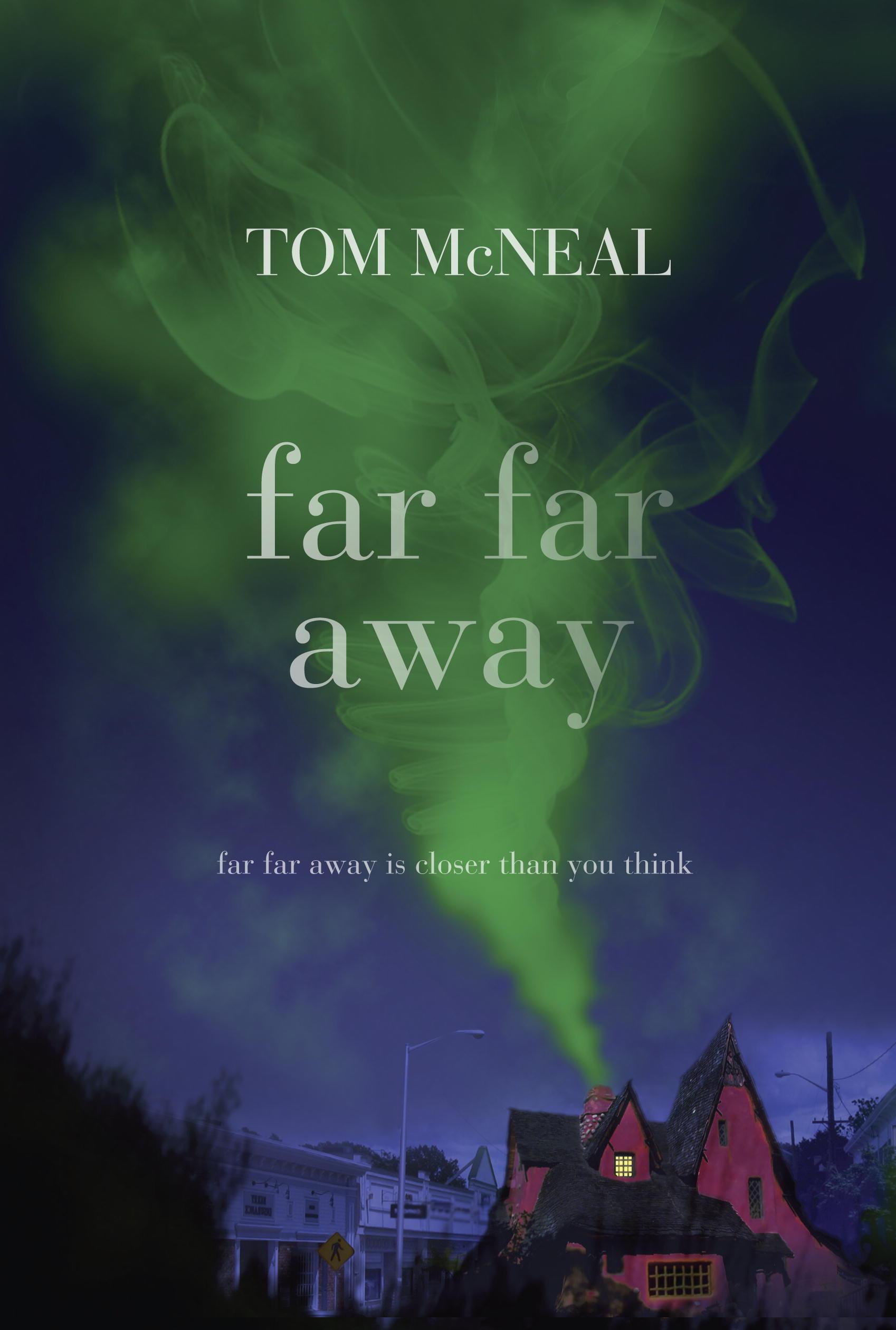 Far Far Away , by Tom McNeal