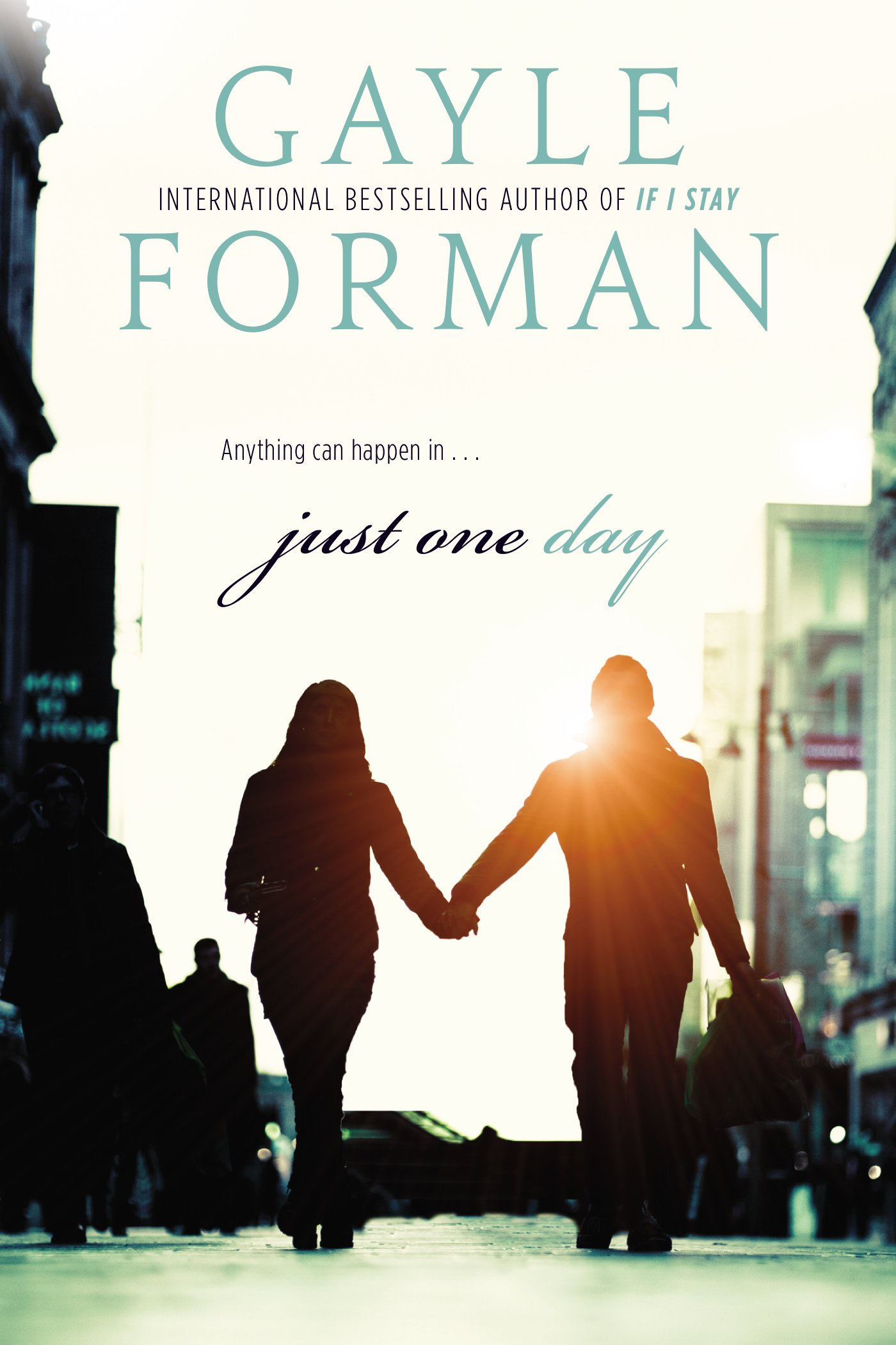 Just One Day , by Gayle Forman