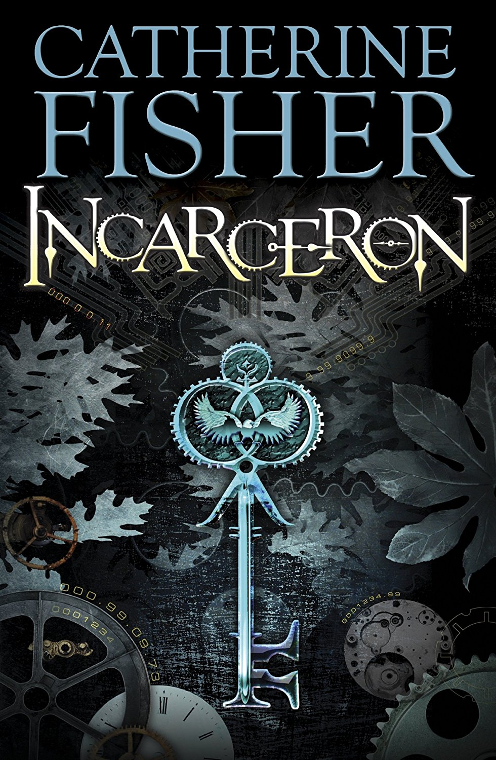 Incarceron , by Catherine Fisher