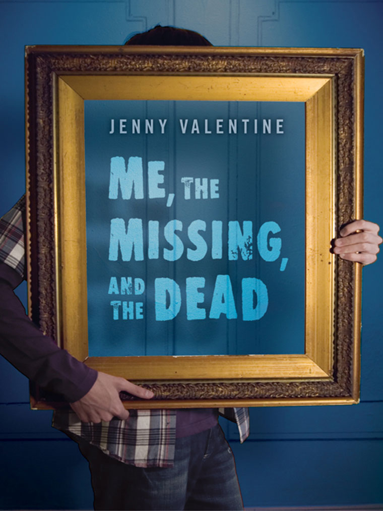 Me, the Missing, and the Dead , by Jenny Valentine