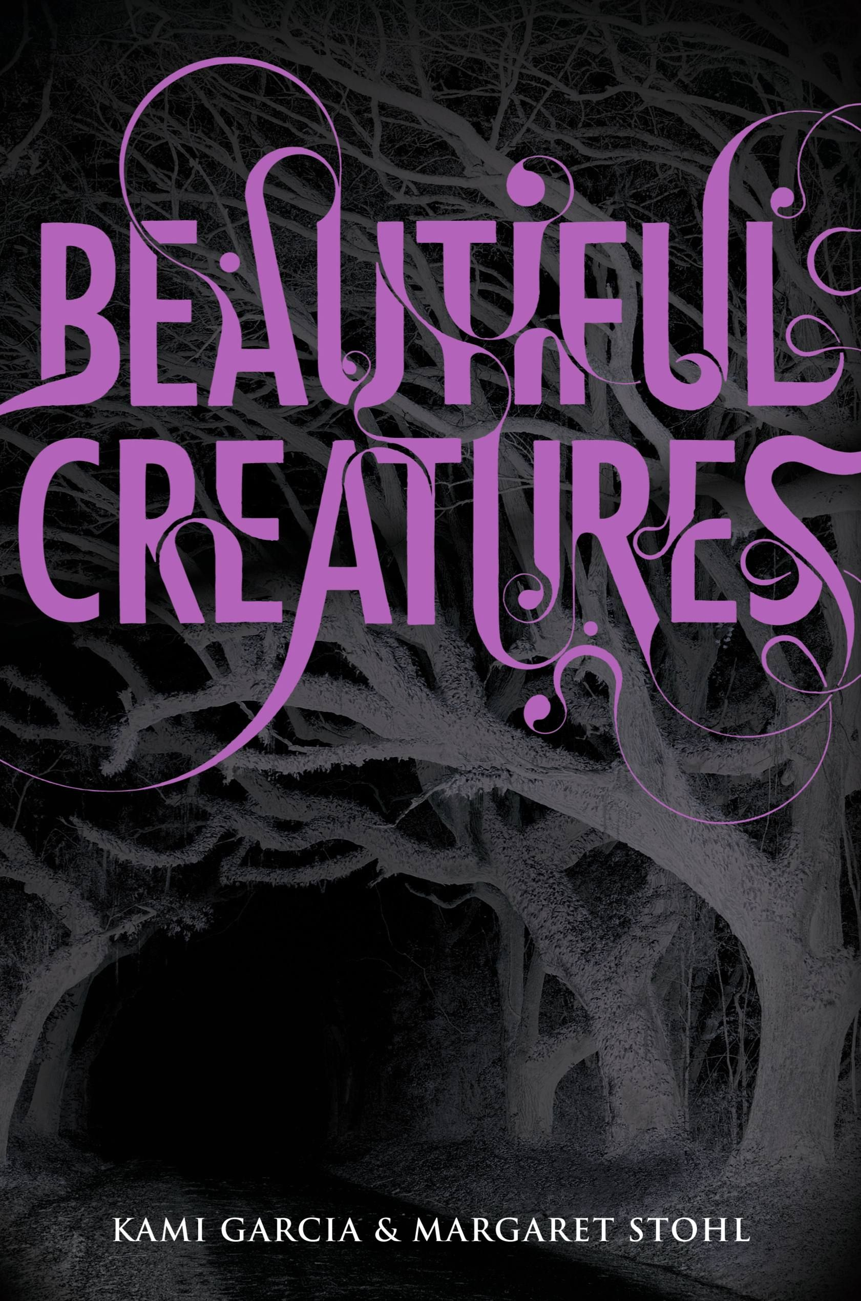 Beautiful Creatures , by Kami Garcia & Margaret Stohl