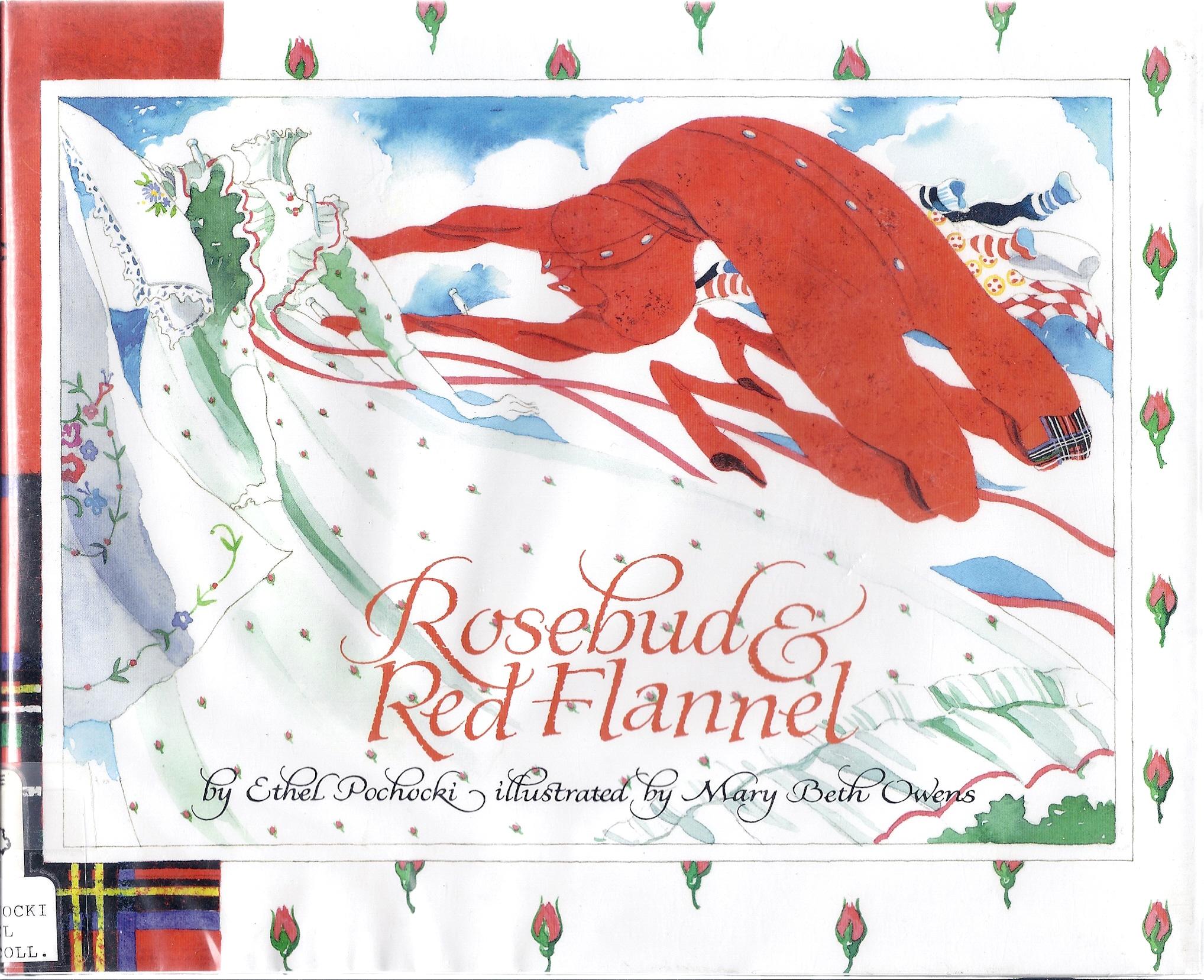 Rosebud & Red Flannel , written by Ethel Pochocki and illustrated by Mary Beth Owens