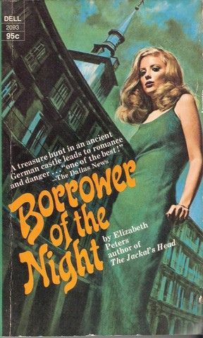 Borrower of the Night , by Elizabeth Peters
