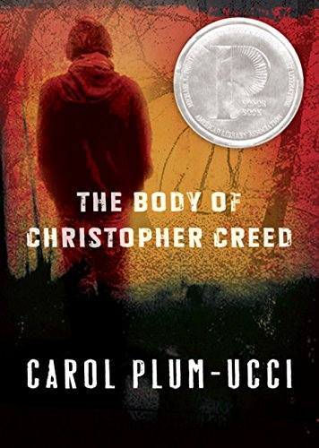 The Body of Christopher Creed , by Carol Plum-Ucci