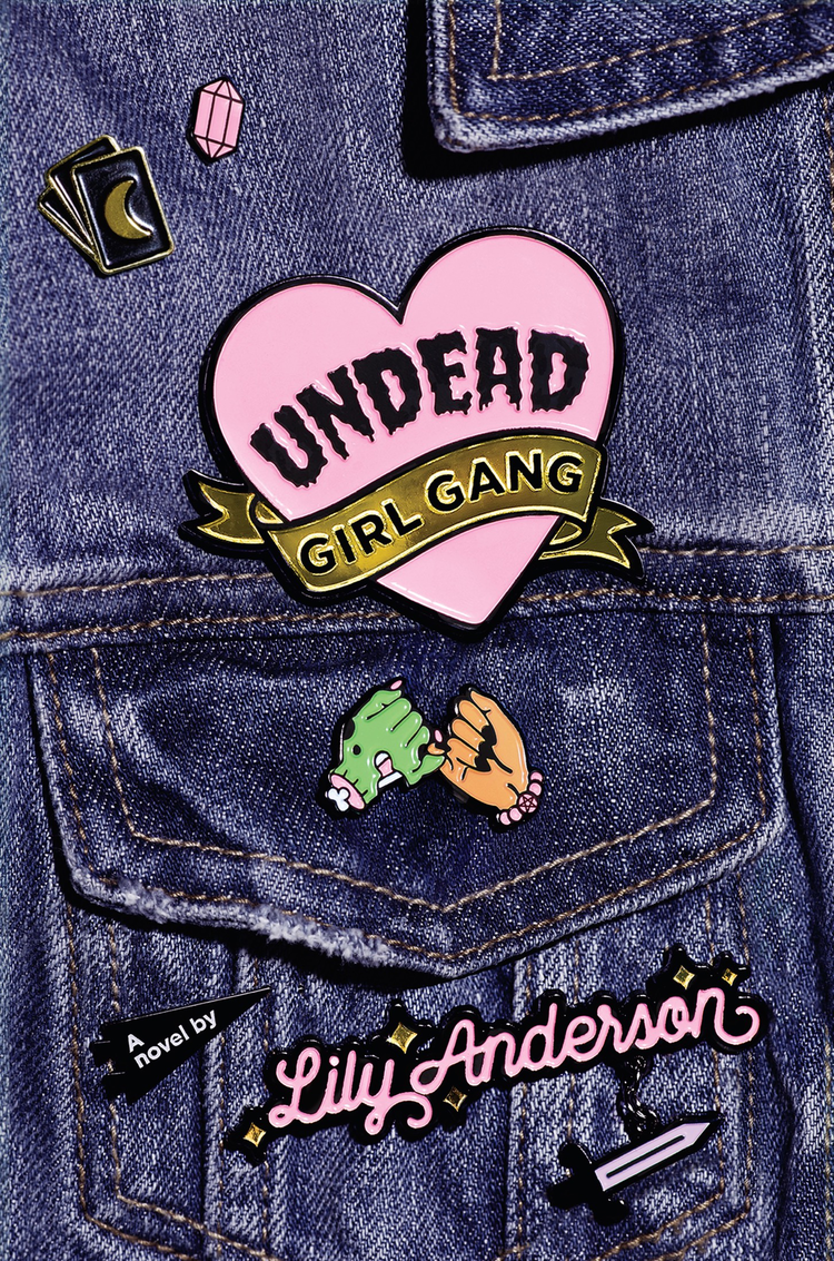 Undead Girl Gang , by Lily Anderson