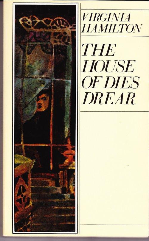 The House of Dies Drear , by Virginia Hamilton