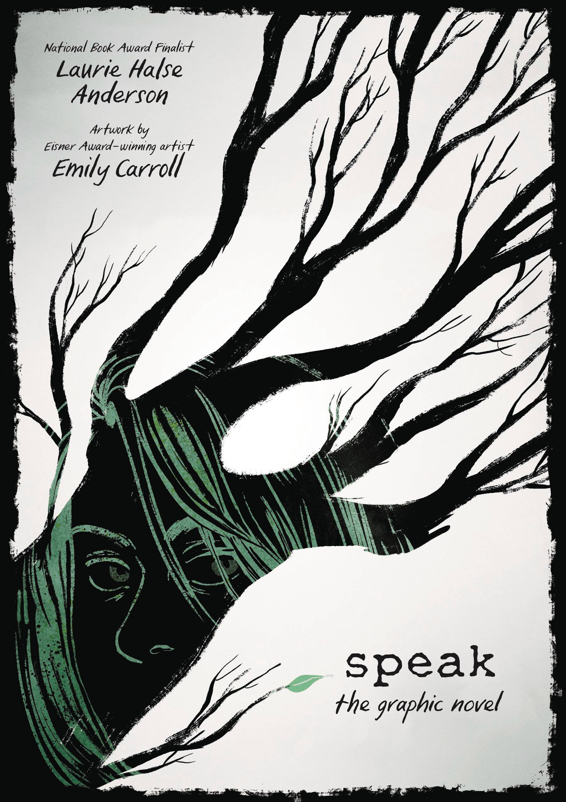 Speak: The Graphic Novel , by Laurie Halse Anderson and Emily Carroll