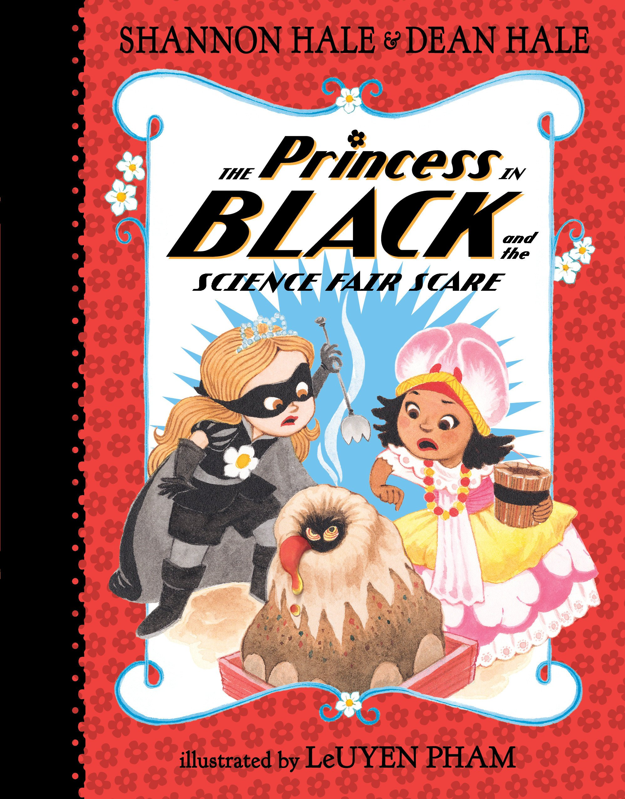 Princess in Black and the Science Fair Scare , by Shannon Hale