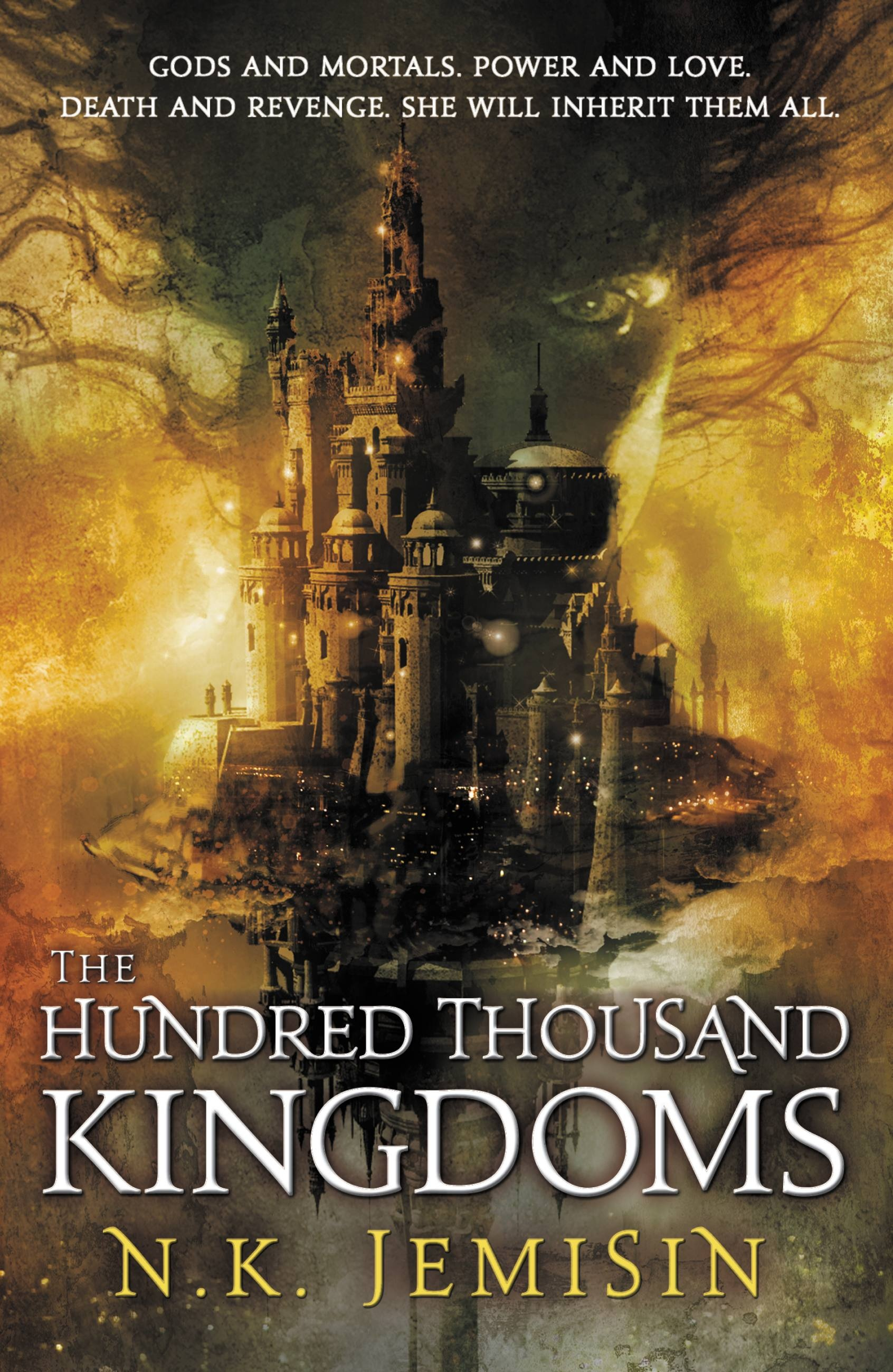 The Hundred Thousand Kingdoms , by N.K. Jemisin