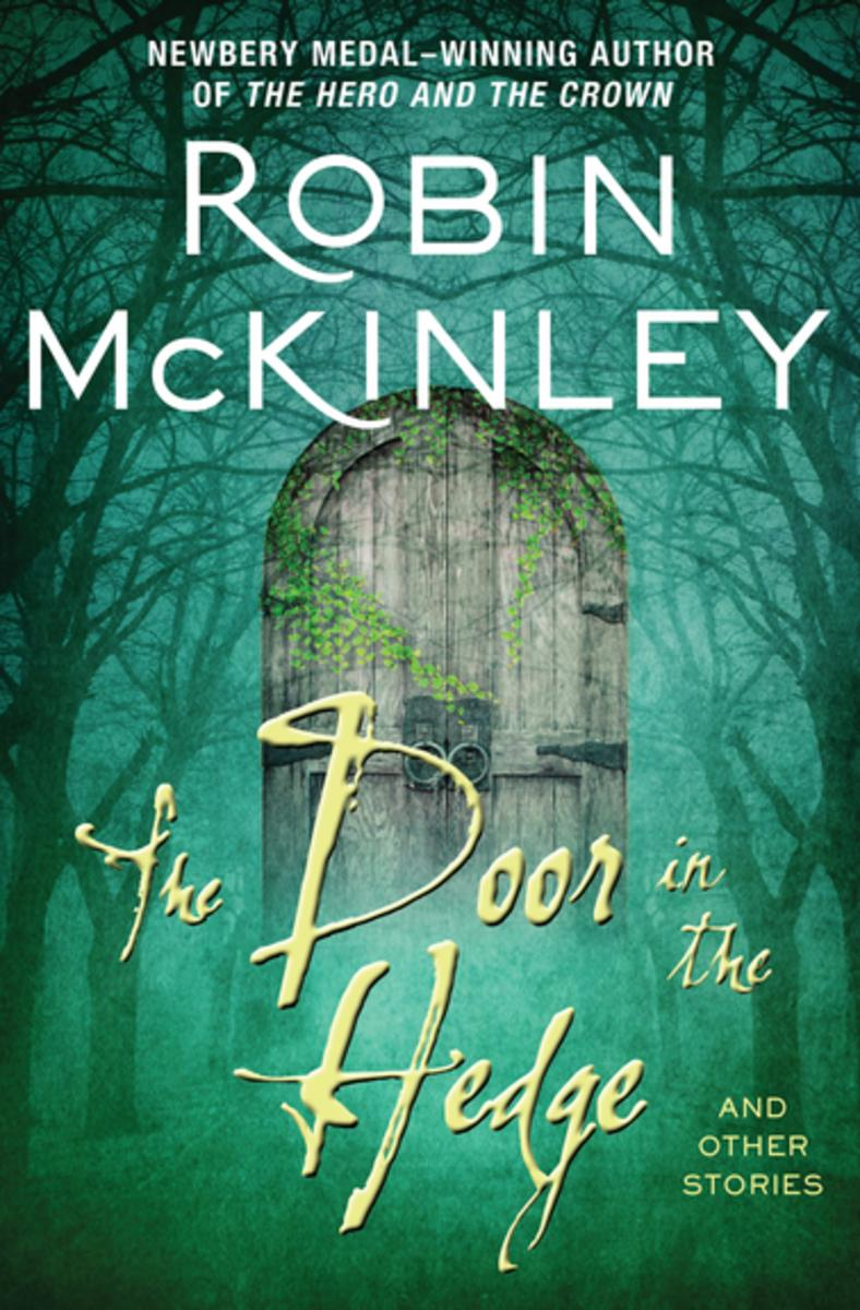 The Door in the Hedge , by Robin McKinley