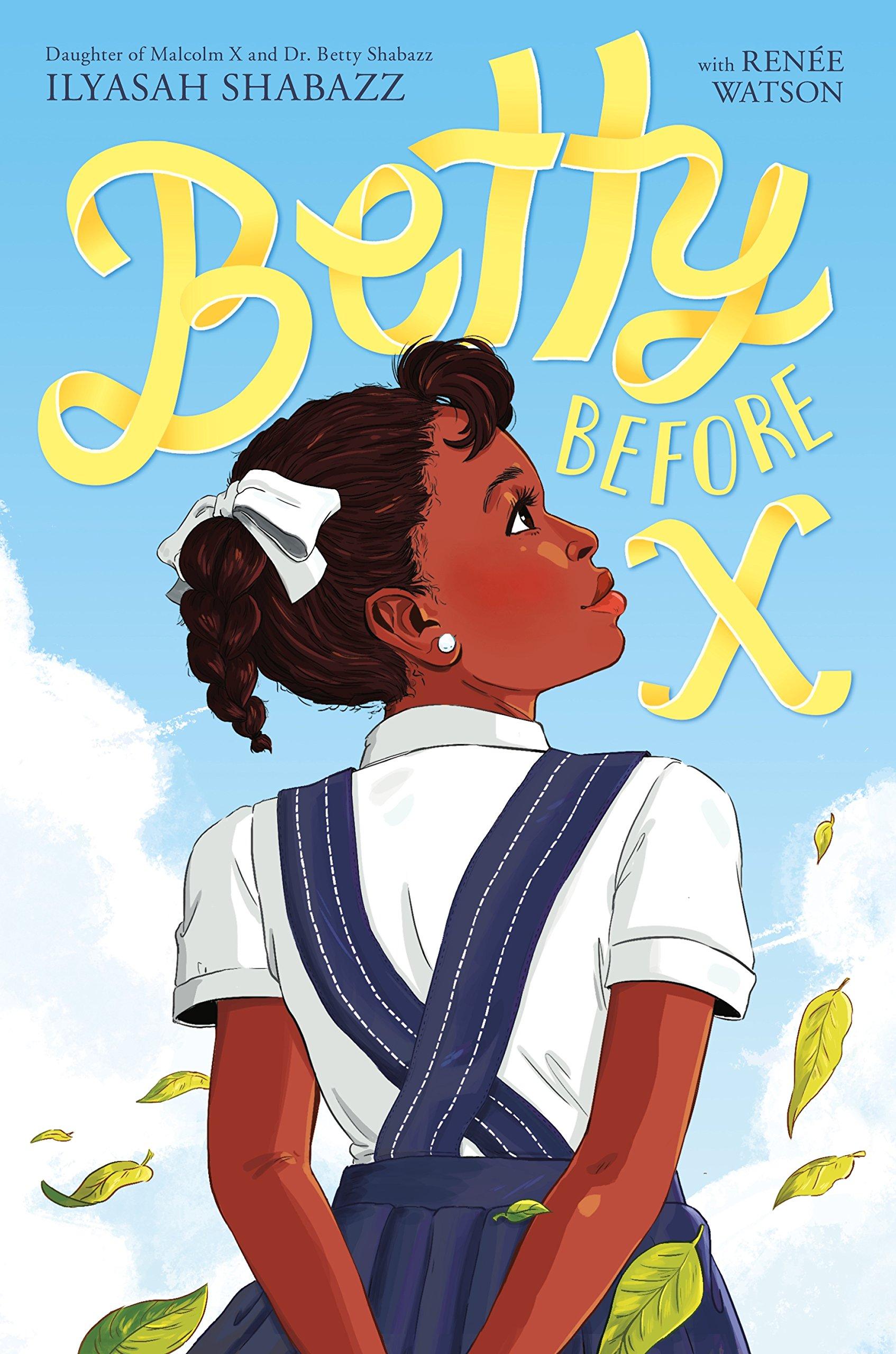 Betty Before X,  by Ilyasah Shabazz with Renée Watson