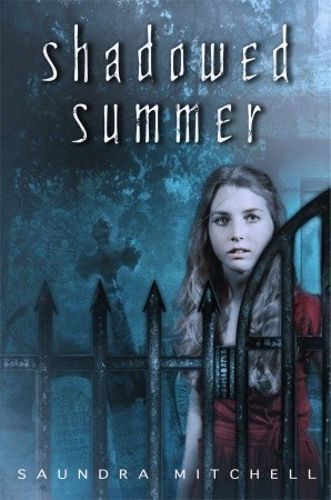 Cover of  Shadowed Summer , by Saundra Mitchell