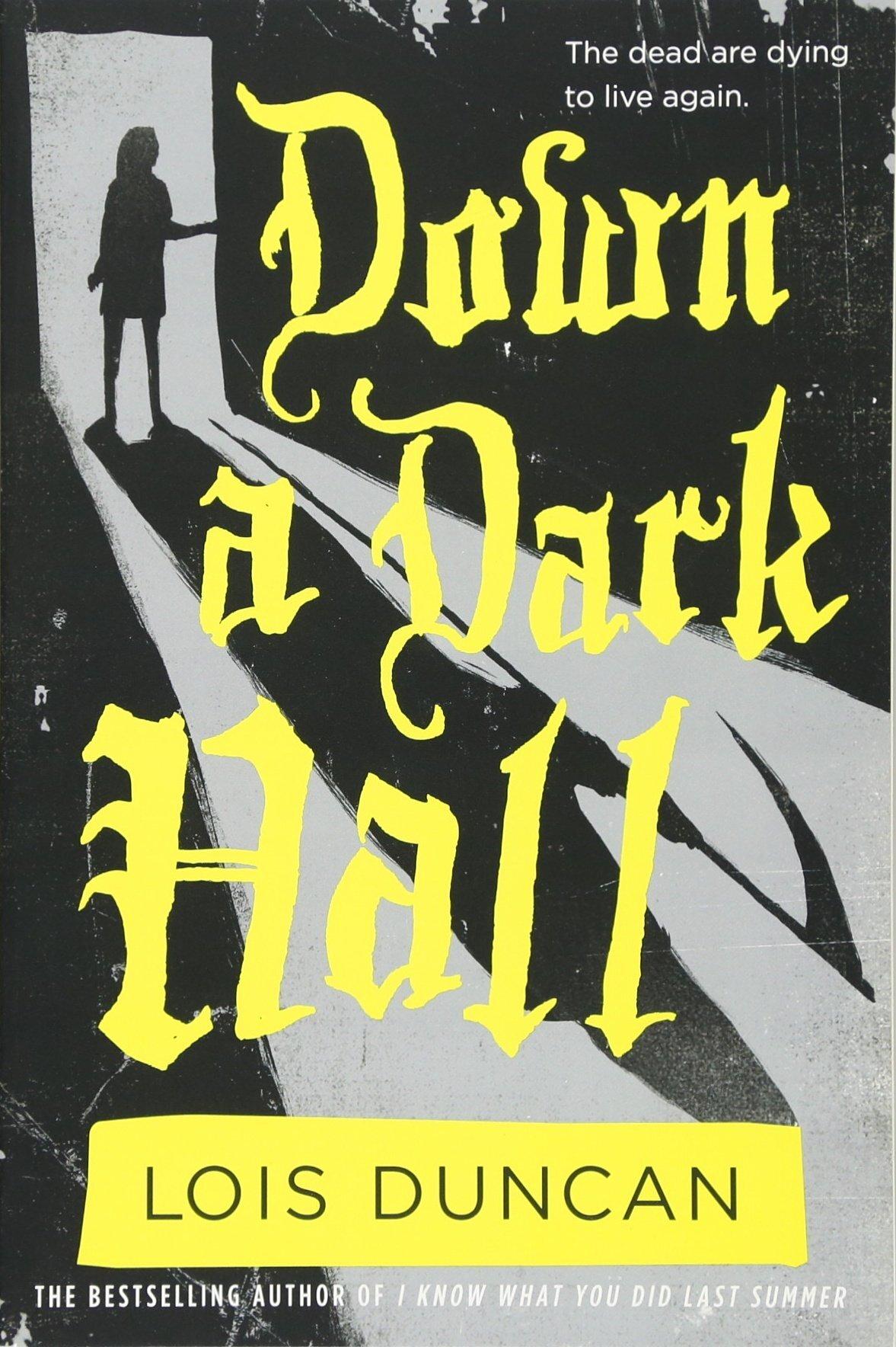 Down a Dark Hall , by Lois Duncan