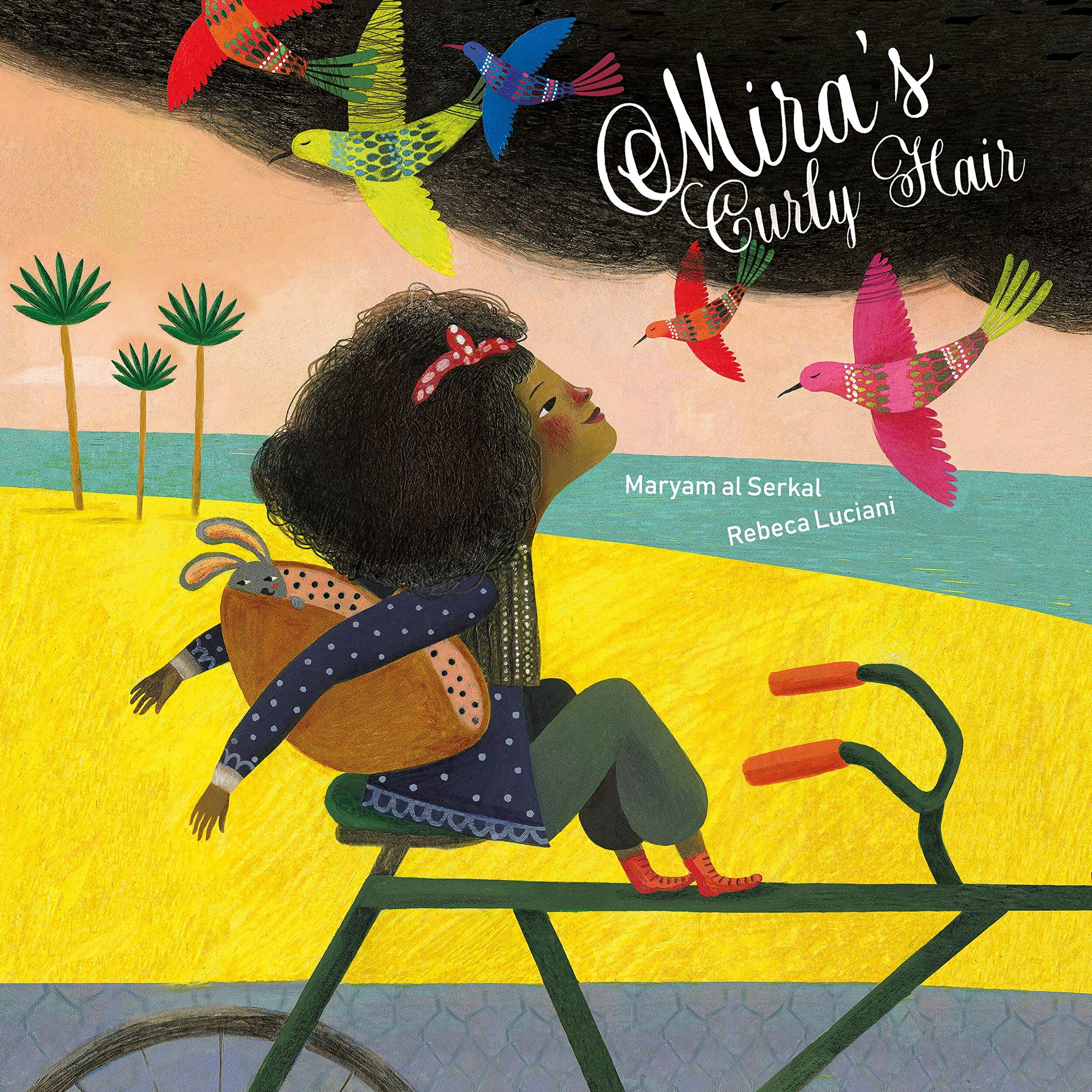 Mira's Curly Hair , by Maryam al Serkal, illustrated by Rebeca Luciani