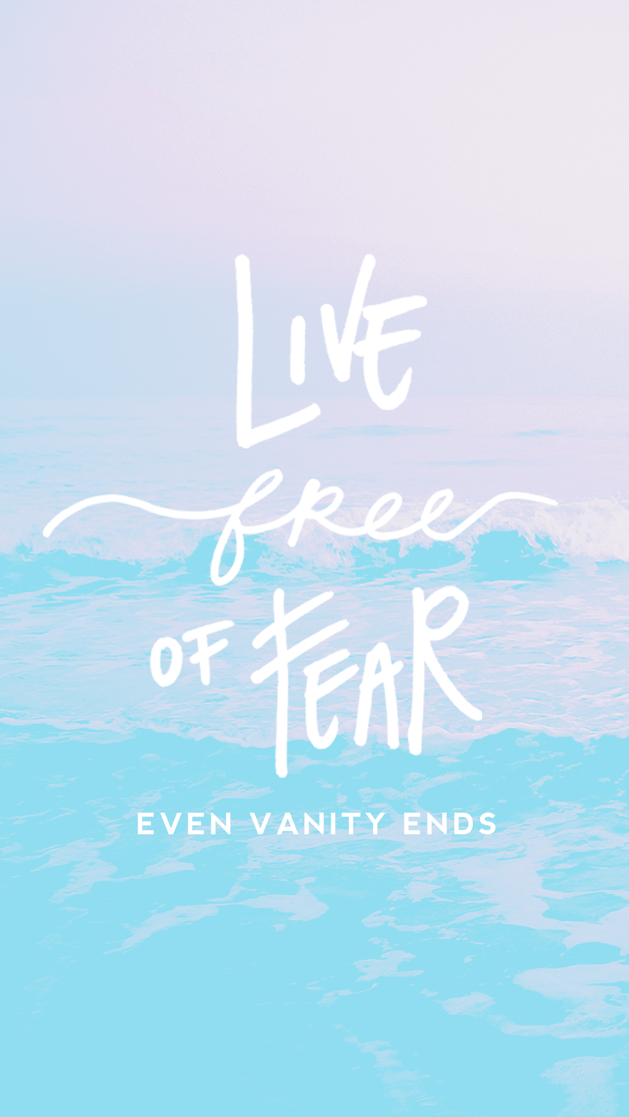 even-vanity-ends-live-free-of-fear-phone-wallpaper-blue.jpg