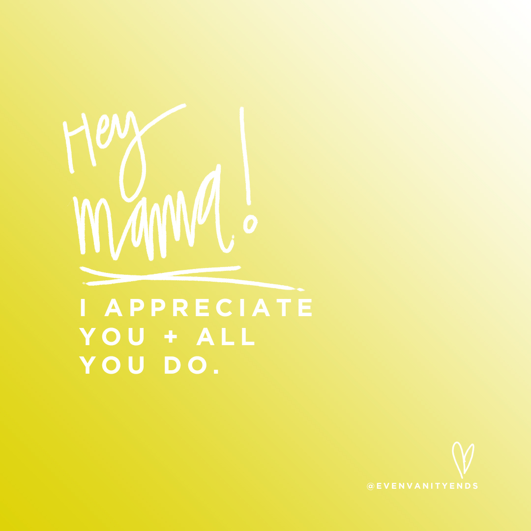 even-vanity-ends-mothers-day-2017-appreciate-you.jpg