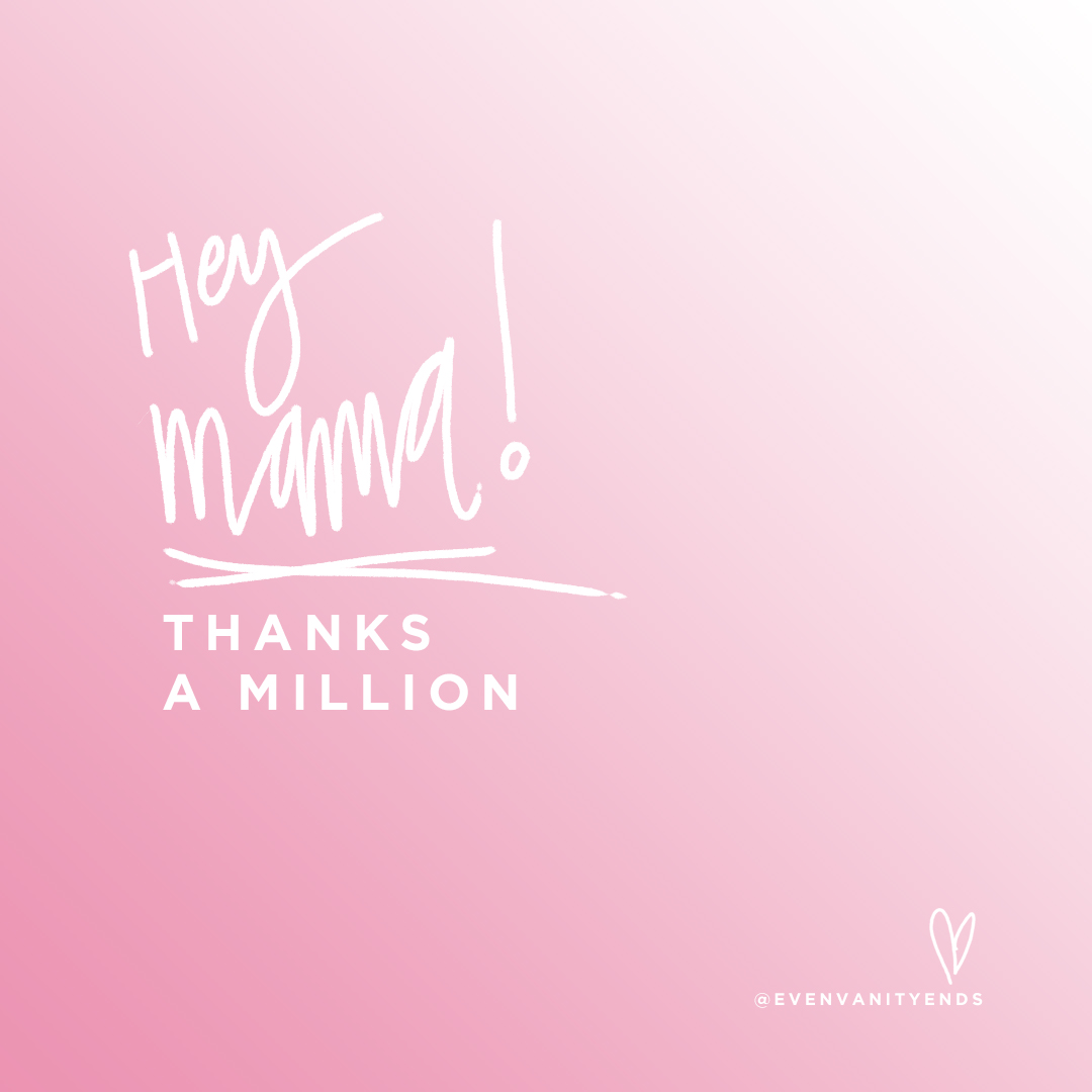 even-vanity-ends-mothers-day-2017-thanks-a-million.jpg
