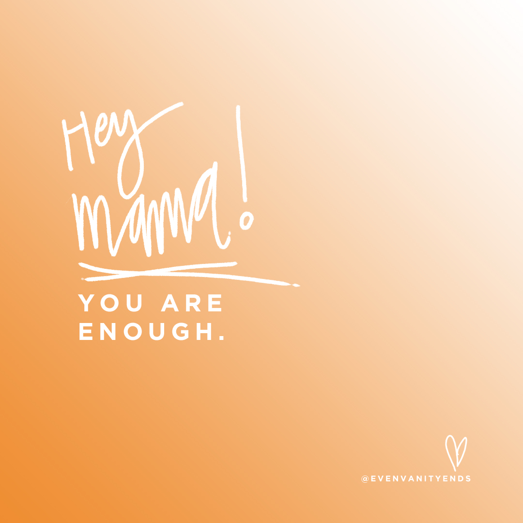 even-vanity-ends-mothers-day-2017-you-are-enough.jpg