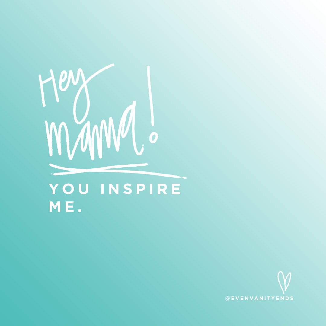 even-vanity-ends-mothers-day-2017-youre-an-inspiration.jpg