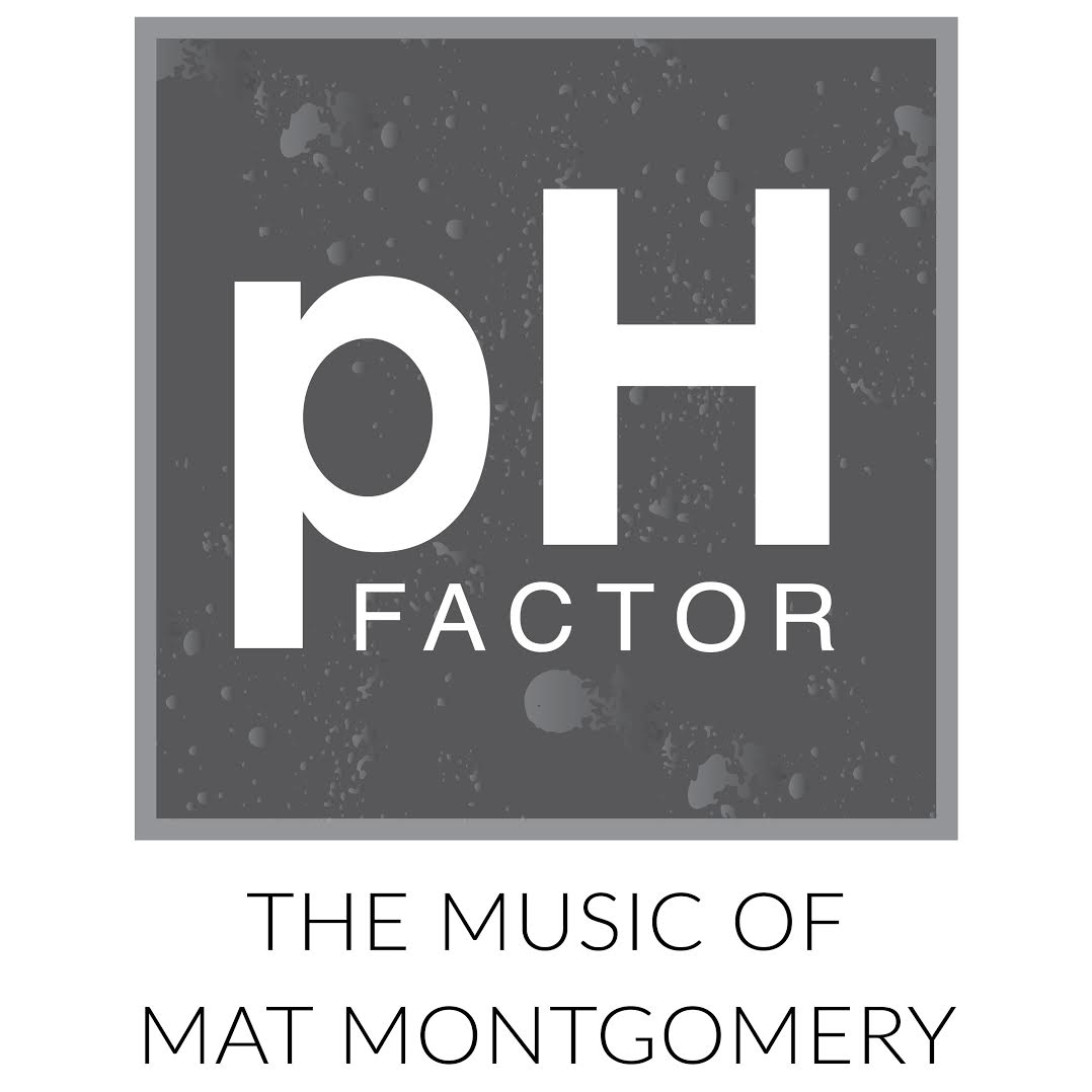 pH Factor: The Music of Mat Montgomery - Mat's Compositions has been featured on a new album by the pH Factor Big Band:
