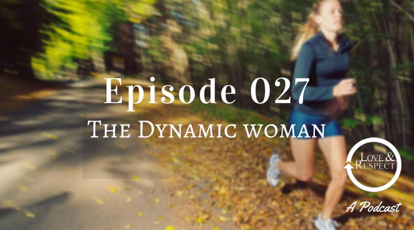 Episode 027 - The Dynamic Woman