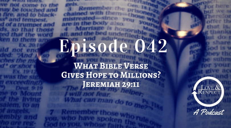 Episode 042 - What Bible Verse Gives Hope to Millions? Jeremiah 29:11