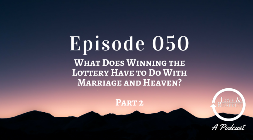 What Does Winning the Lottery Have to Do With Marriage and Heaven?