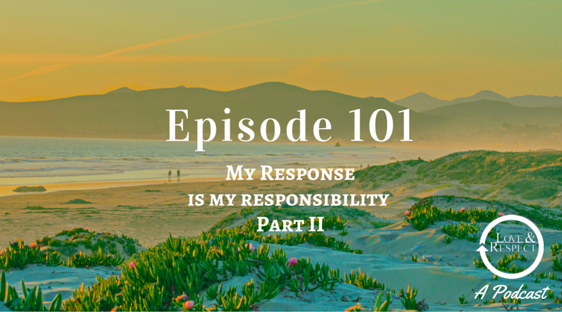 Episode Episode 101 - My Response Is My Responsibility - Part II