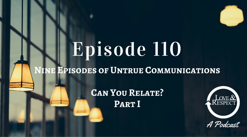 Episode 110 - Nine Episodes of Untrue Communications - Can You Relate - Part I